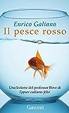 Pesce rosso: Un racconto Garzanti in esclusiva per te