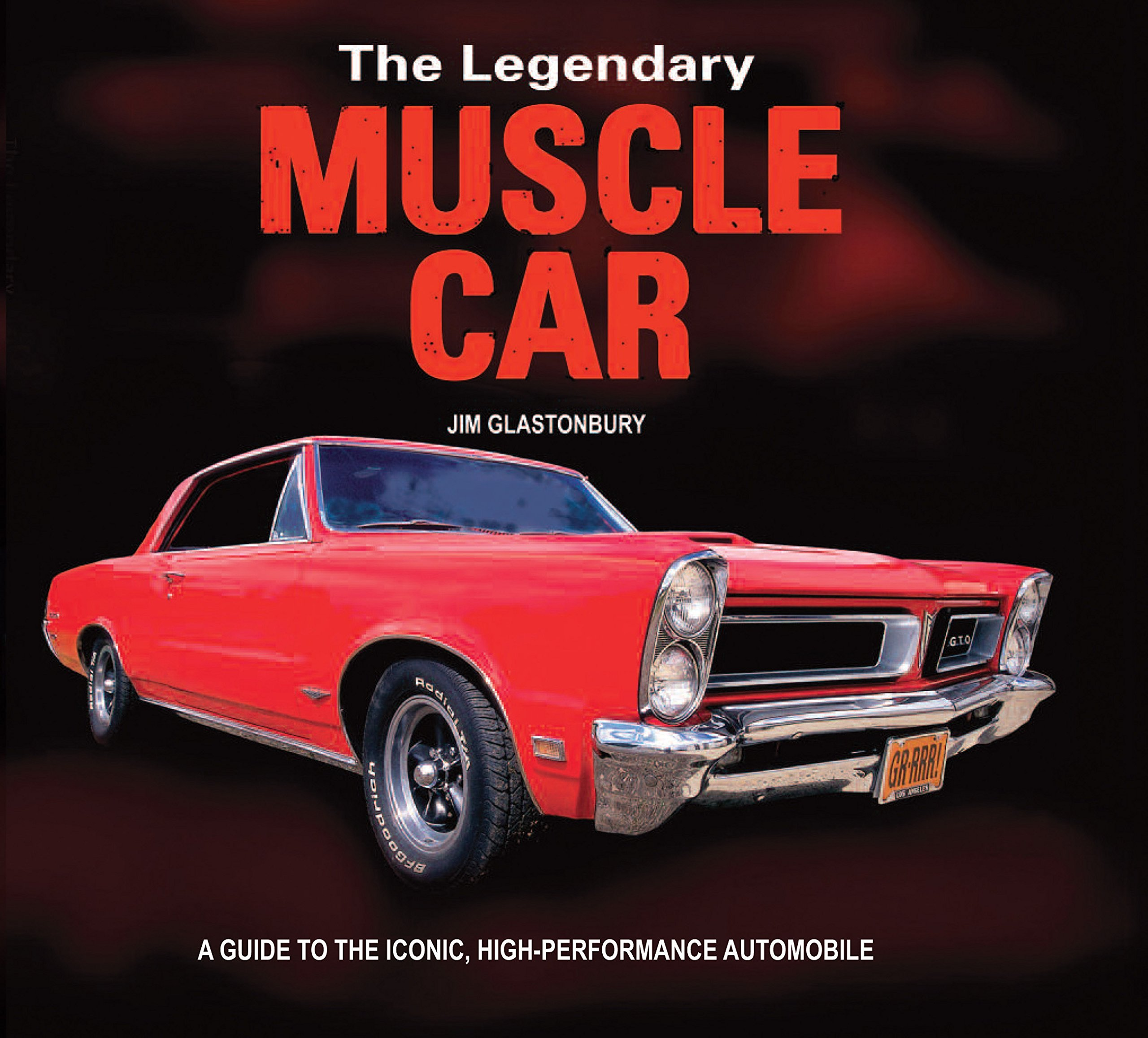 The Legendary Muscle Car: A guide to the iconic, high-performance automobile ebook