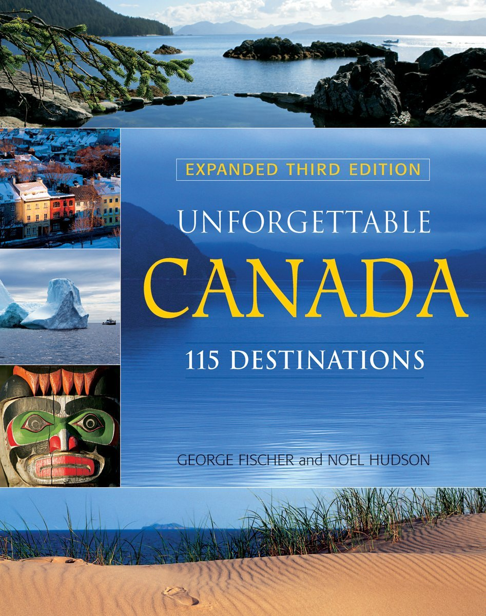 Download Unforgettable Canada: 115 Destinations pdf epub