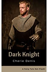 Dark Knight: A Naughty, Funny Fairy Tale (Fairy Tale Hot-Flash Book 4) Kindle Edition