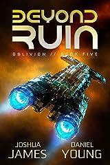 Beyond Ruin (Oblivion Book 5) Kindle Edition
