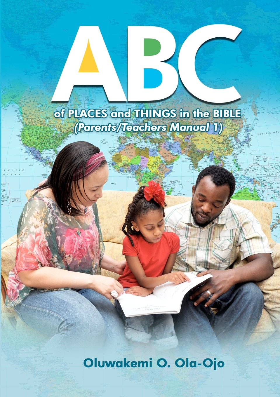 Read Online ABC of Places and Things in the Bible - Parents/Teachers Manual 1 ebook