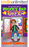 Brock's Bad Temper (And The Time Machine) (Boys Will Be Boys Series #2)