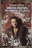 Springsteen. Spare parts. Testi commentati. 1973-2012