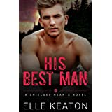 His Best Man: A Friends to Lovers MM Romance (Shielded Hearts Book 7)