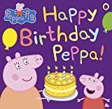 Peppa Pig: Happy Birthday Peppa! (English Edition)