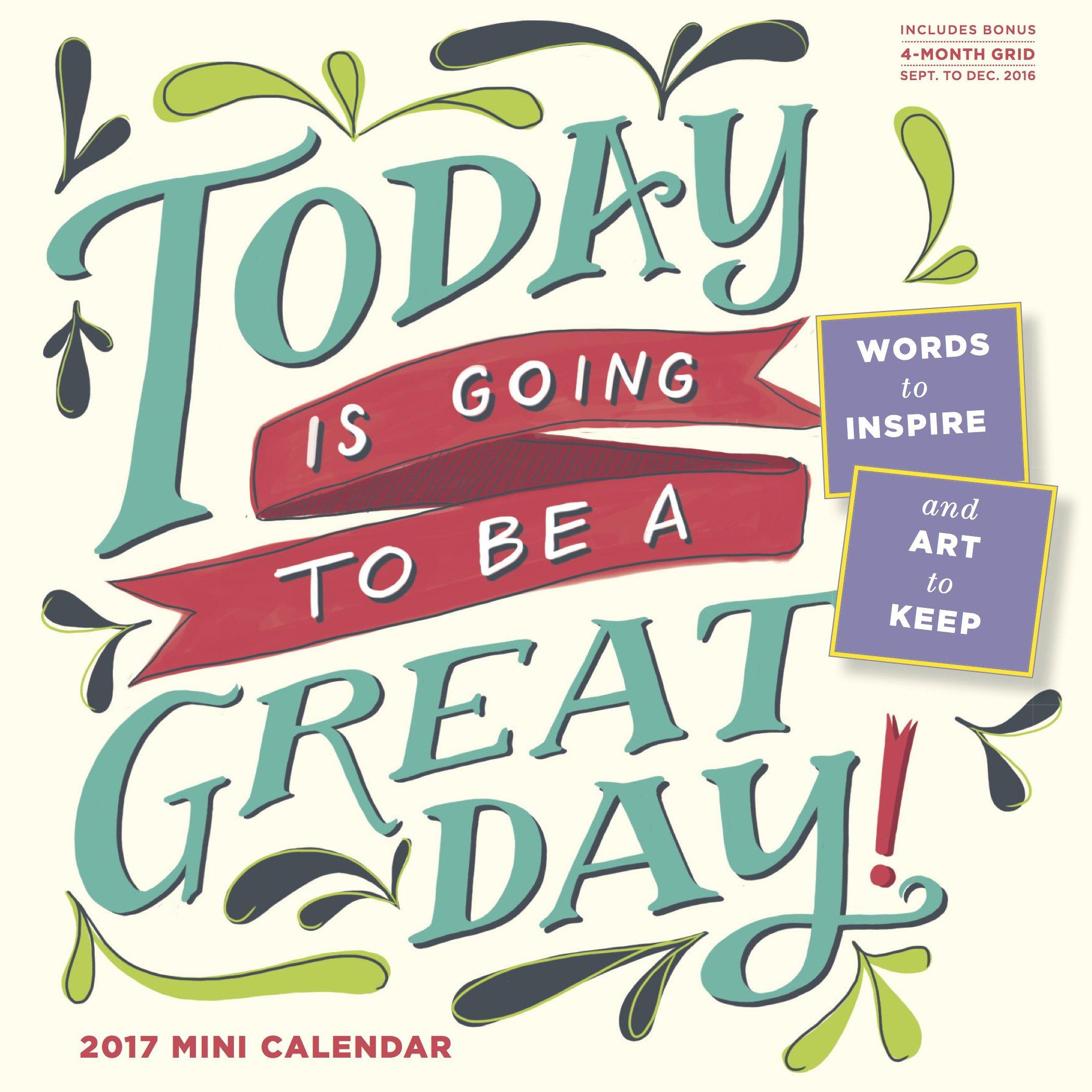 Today Going Great Mini Calendar 2017