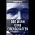 Der Mann ohne Eigenschaften (Komplette Ausgabe): Das Hauptwerk Robert Musils und einer der einflussreichsten Romane des 20. Jahrhunderts