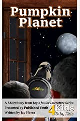 Pumpkin Planet (Jay's Junior Literature Book 3) Kindle Edition
