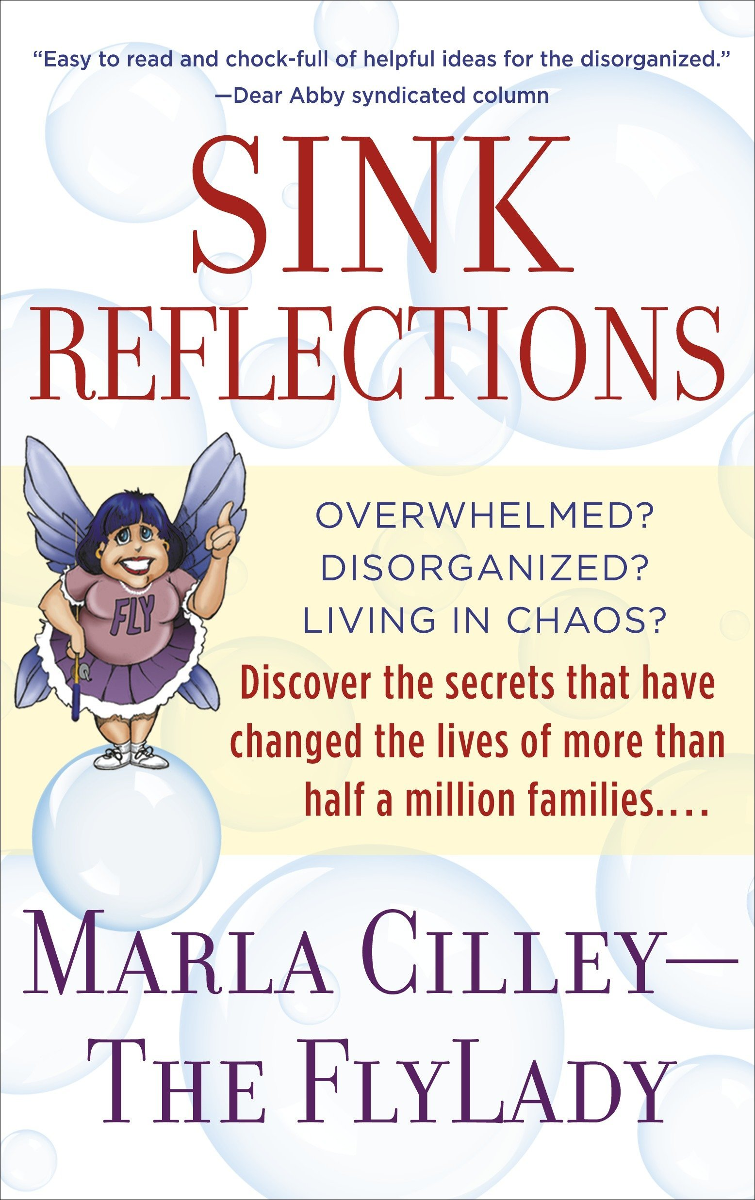 Sink Reflections: Overwhelmed? Disorganized? Living in Chaos? Discover the Secrets That Have Changed the Lives of More…