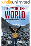 On Top Of The World: A Life's Education Through Travel & Adventure