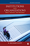 Institutions and Organizations: Ideas, Interests, and Identities: Volume 4