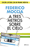 A tres metros sobre el cielo (edición original) (Volumen independiente) (Spanish Edition)