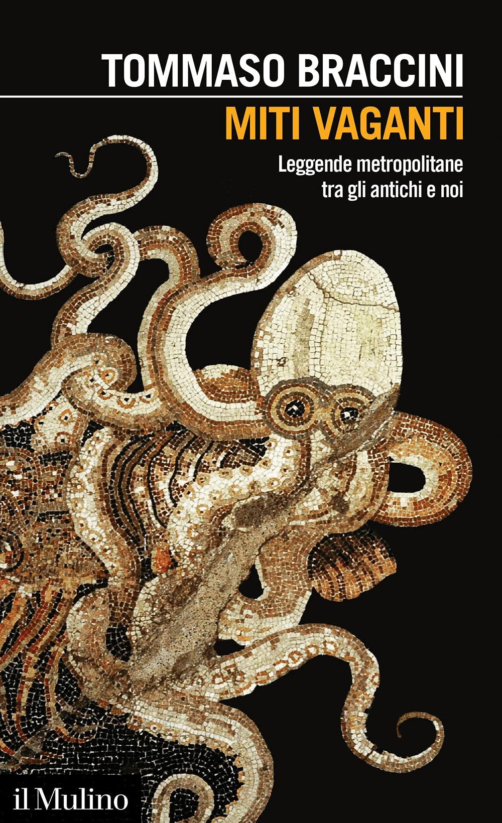 Miti vaganti. Leggende metropolitane tra gli antichi e noi : Braccini, Tommaso: Amazon.it: Libri