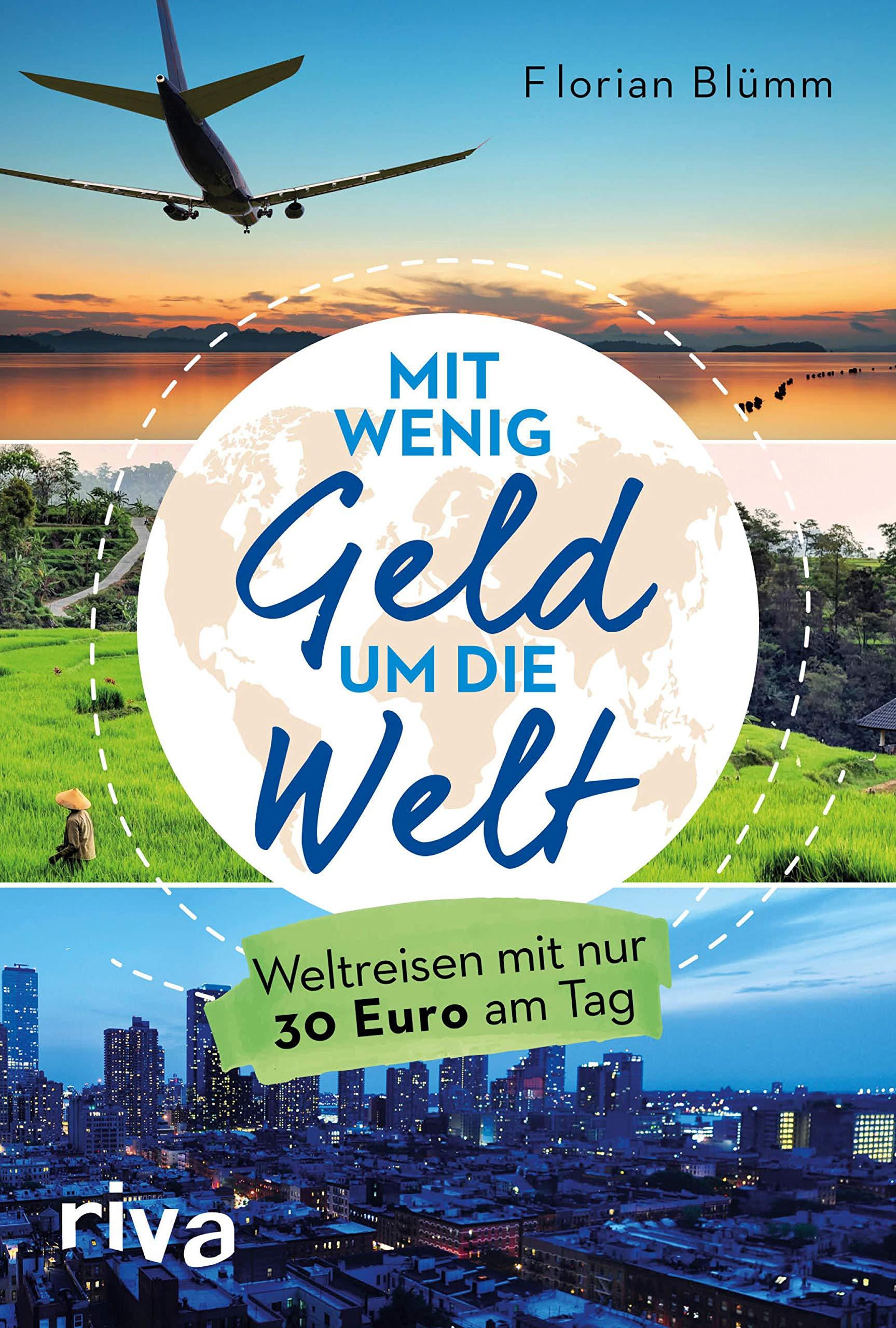 Mit wenig Geld um die Welt: Weltreisen mit nur 30 Euro am Tag