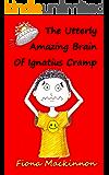 The Utterly Amazing Brain Of Ignatius Cramp