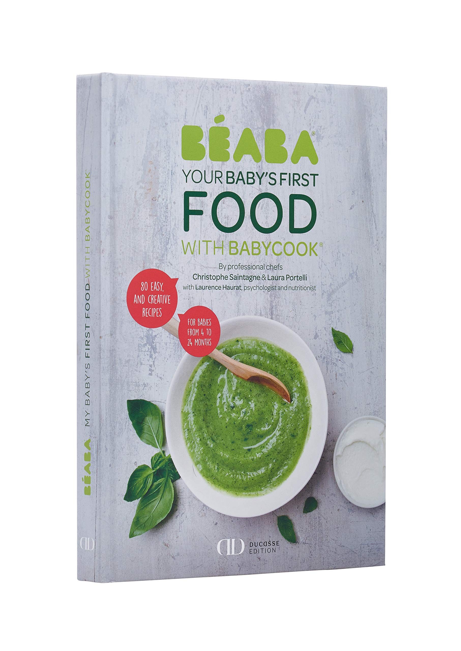BEABA Cookbook: Baby's First Foods with Babycook - Alain Ducasse Edition (Includes 80 Recipes for Babies from 4 to 24 Months)
