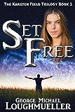 Set Free (The Karsten Field Trilogy)