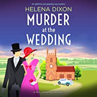Murder at the Wedding: An Addictive and Gripping Cozy Mystery (A Miss Underhay Mystery, Book 7)