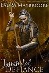 Immortal Defiance (Dulcea's Rebellion Book 1) Kindle Edition