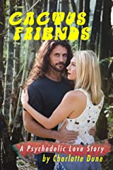 Cactus Friends: A Psychedelic Love Story Kindle Edition