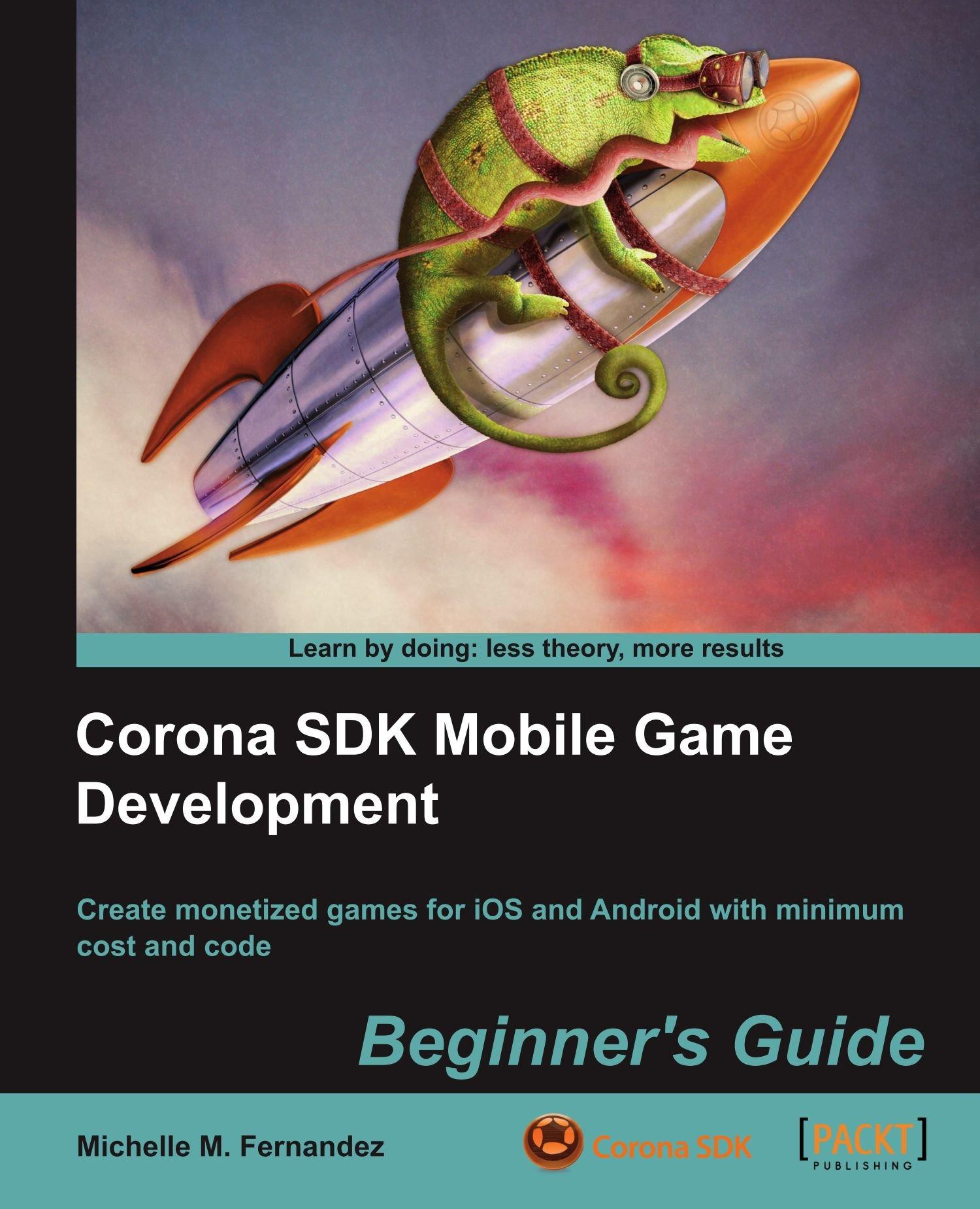 Read Online Corona SDK Mobile Game Development: Beginner's Guide pdf epub