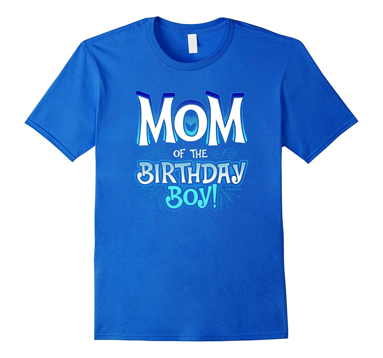 Mom Of The Birthday Boy Shirt PL