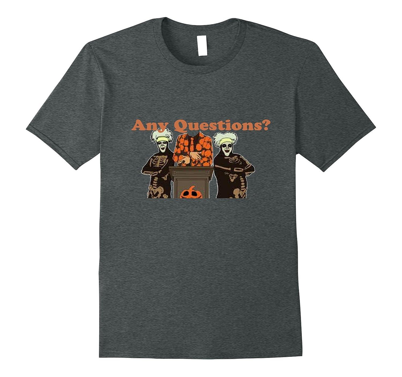Halloween T shirt  David S. Pumpkins Any Questions Halloween-FL