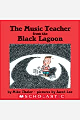 The Music Teacher From The Black Lagoon (Black Lagoon Picture Books) Kindle Edition