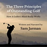 The Three Principles of Outstanding Golf: Golf Performance