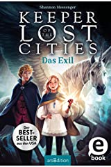 Keeper of the Lost Cities - Das Exil (Keeper of the Lost Cities 2) (German Edition) Kindle Edition