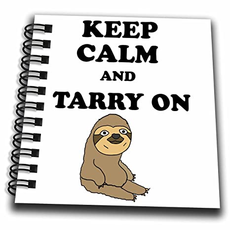3drose Funny Cute Keep Calm And Tarry On Sloth Pun And Satire Art