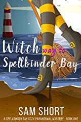 Witch Way To Spellbinder Bay: A Spellbinder Bay Cozy Paranormal Mystery - Book One (Spellbinder Bay Paranormal Cozy Mystery Series 1) Kindle Edition