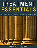 Treatment Essentials: Practicing Natural Allopathic Medicine (English Edition)
