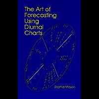 The Art of Forecasting Using Diurnal Charts (English Edition)