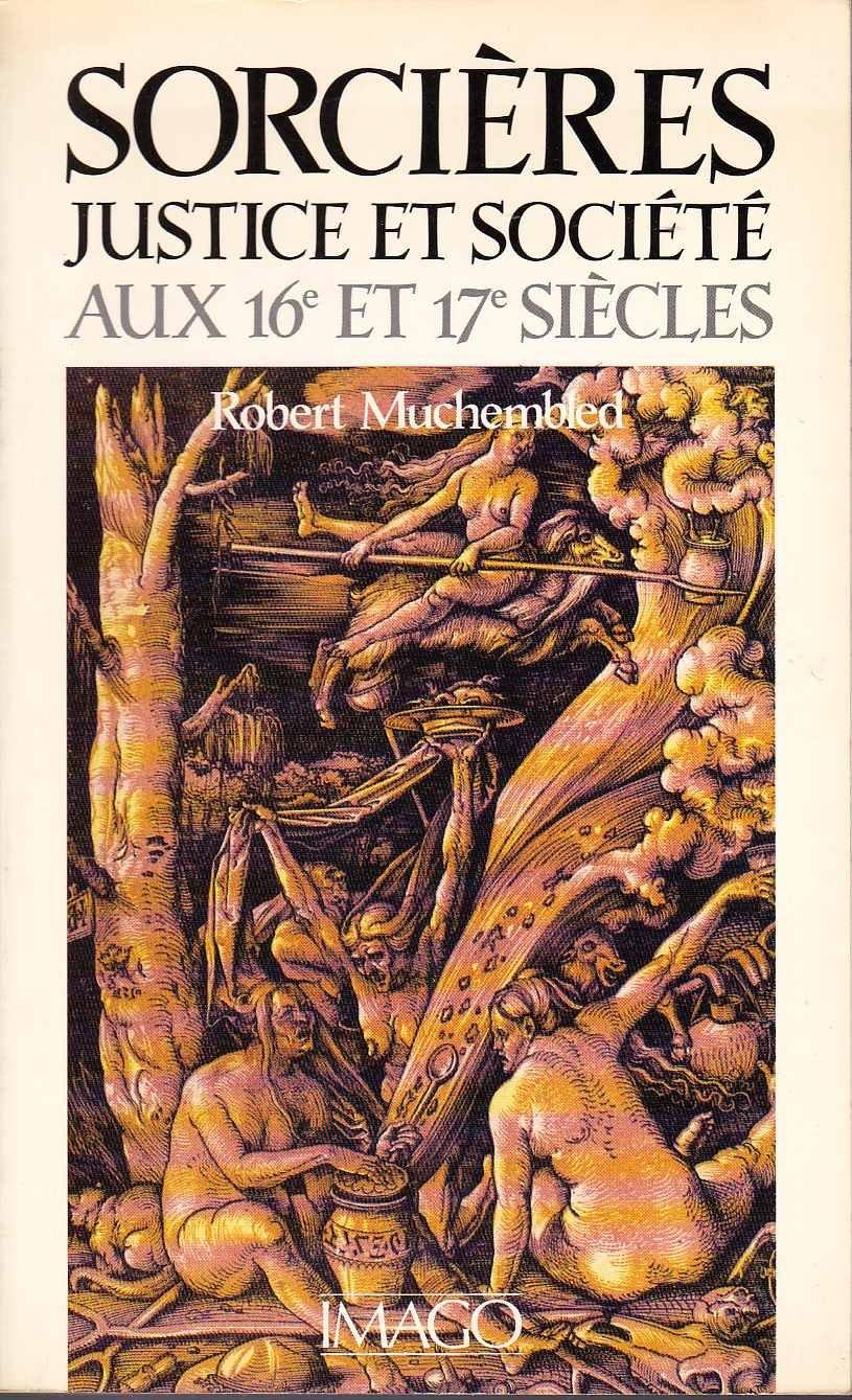 Amazon.fr - Sorcières, justice et société aux 16e et 17e siècles - Robert  Muchembled - Livres