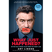 What Just Happened?: Bitter Hollywood Tales from the Front Line book cover
