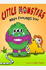 """Children's EBook: """"LITTLE MONSTERS HAVE FEELINGS TOO!"""" (Rhyming Picture Book about Kindness and Bullying (Beginner Readers ages 2-6) Kindle Edition"""