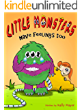"Children's EBook: ""LITTLE MONSTERS HAVE FEELINGS TOO!"" (Rhyming Picture Book about Kindness and Bullying (Beginner Readers ages 2-6)"