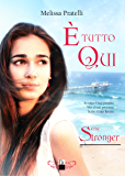 È tutto qui (Serie Stronger Vol. 1)