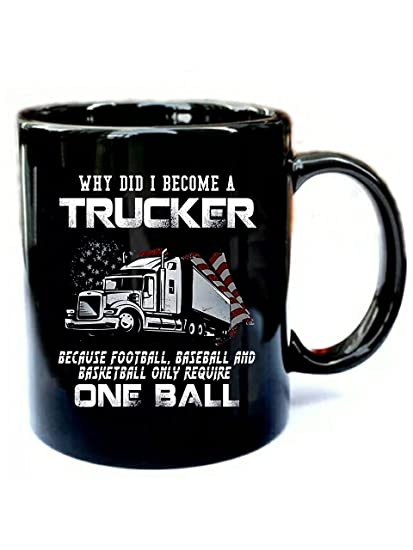 Amazon Com Funny Truck Driver Quotes Funny Gift Black 11oz