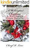 A Wellington Christmas: A Wellington Cross Novella (Wellington Cross Series)