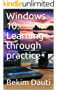 Windows 10: Learning through practice