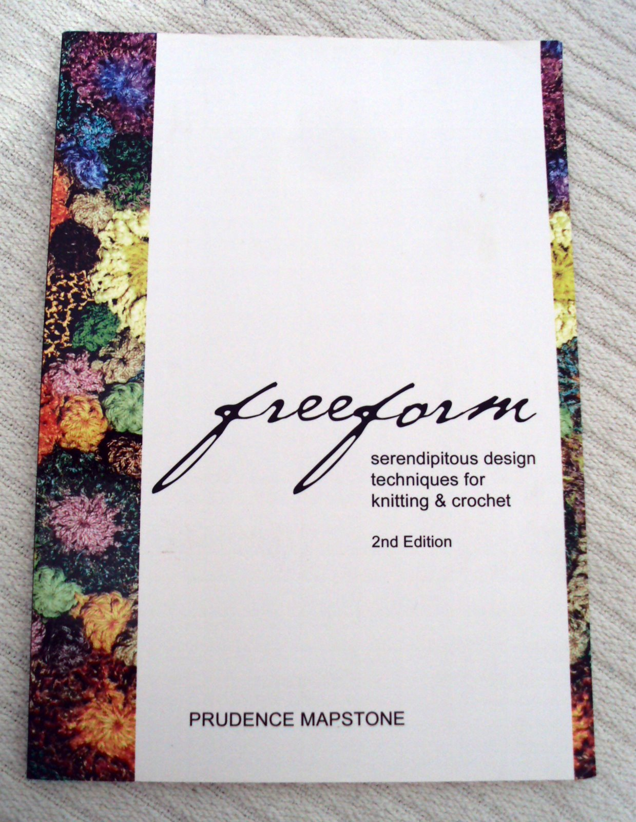 Freeform: Serendipitous Design Technqiues for Knitting and Crochet  Paperback – 2006