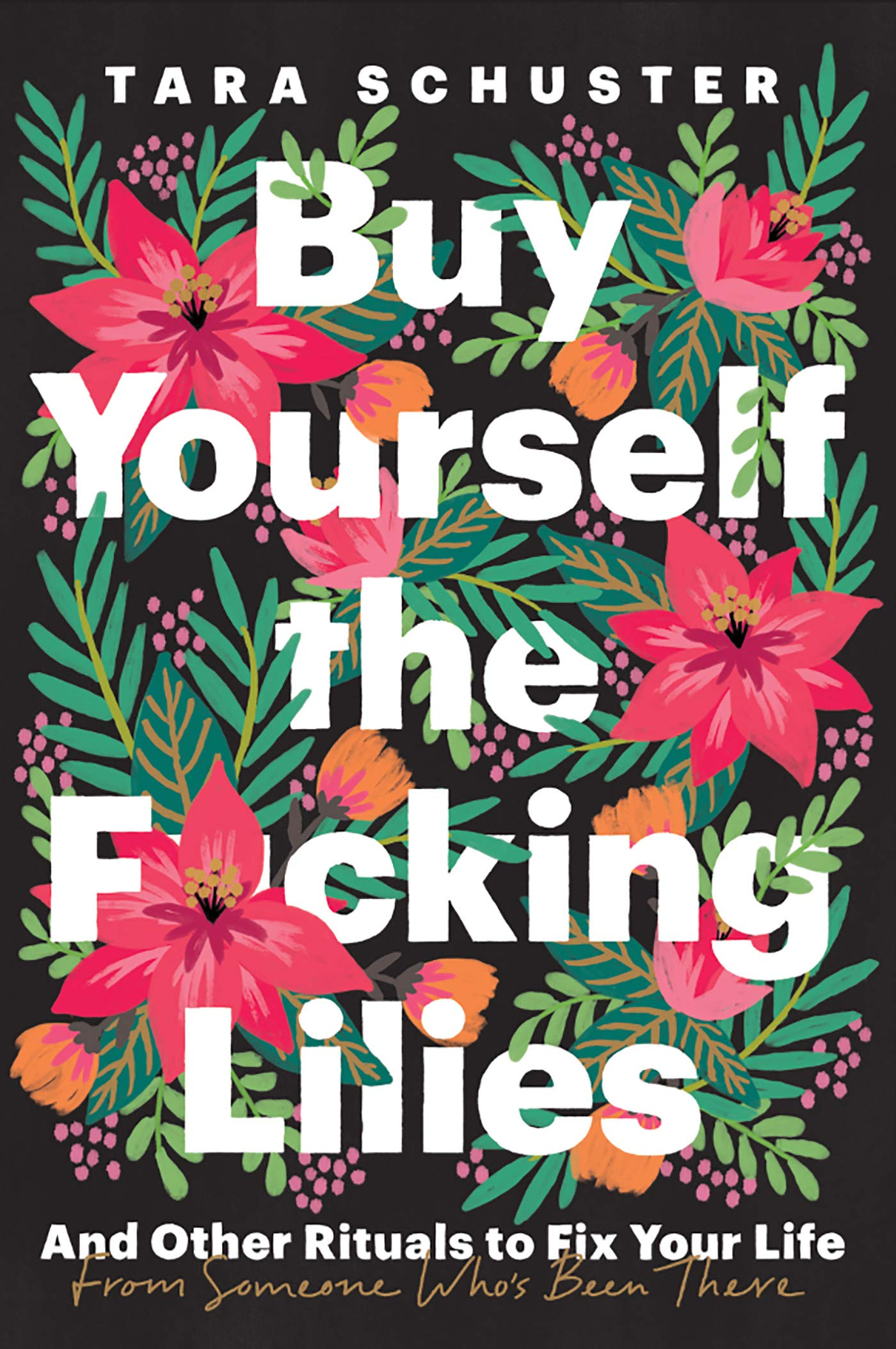 Buy Yourself the F*cking Lilies: And Other Rituals to Fix Your Life, from Someone Who's Been There