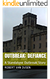 Outbreak: Defiance: A Standalone Outbreak Story (Outbreak Stories Book 2)