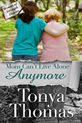 Mom Can't Live Alone Anymore (The Women of Strength Diaries Book 4) Kindle Edition