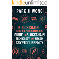 Blockchain: Korean Programmer's Guide to Blockchain Technology and Bitcoin Cryptocurrency (Cryptocurrency Investment Series) (English Edition)