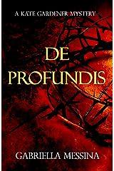 De Profundis (Kate Gardener Mysteries Book 2) Kindle Edition