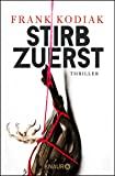 Stirb zuerst: Thriller